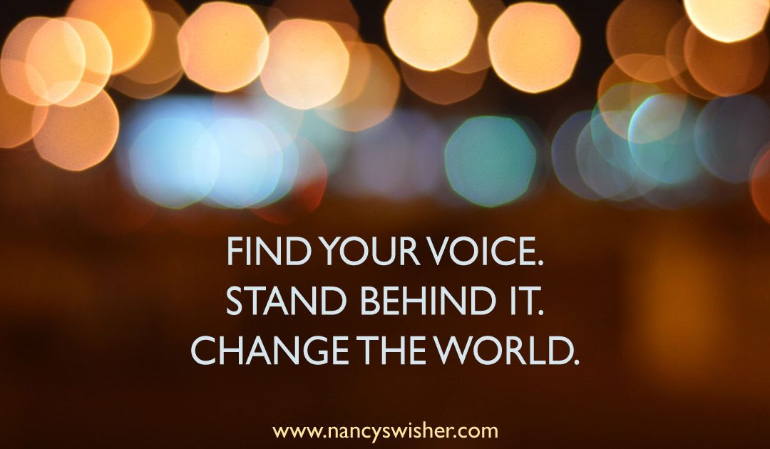 Find Your Voice. Stand Behind It. Change the World.